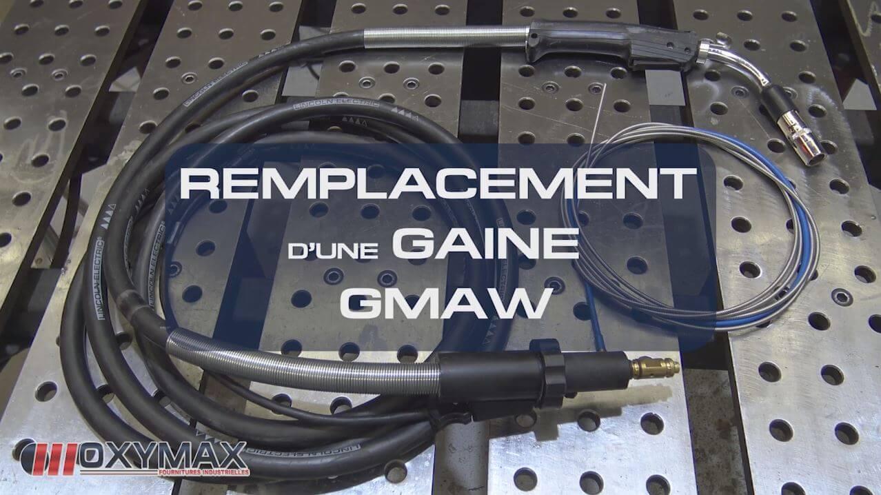 REMPLACEMENT D'UNE GAINE GMAW